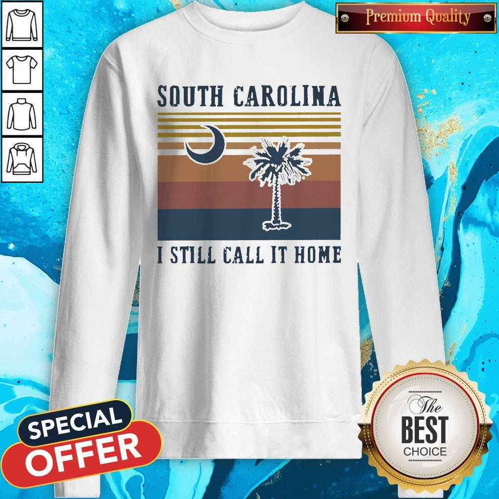 South Carolina I Still Call It Home Vintage Sweatshirt