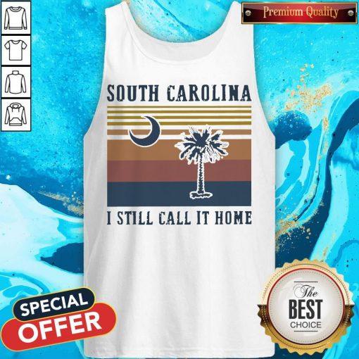 South Carolina I Still Call It Home Vintage Tank Top