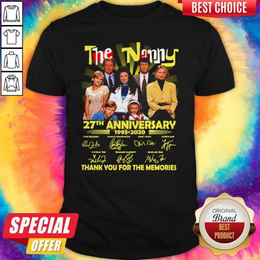 The Nanny 27th Anniversary 1993 2020 Thank You For The Memories Signatures Shirt