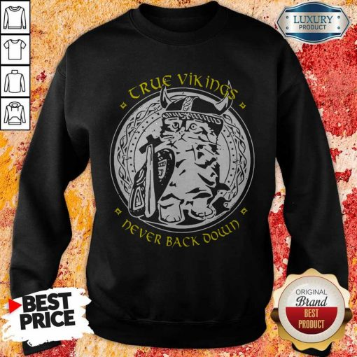 True Vikings Never Back Down Sweatshirt