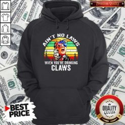 Trump Independence Day Aint To Laws When Youre Drinking Claws Vintage Retro Hoodie