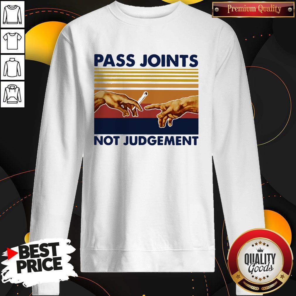 Weed Pass Joints Not Judgement Vintage Retro Sweatshirt