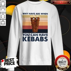 Why Have Abs When You Can Have Kebabs Vintage Retro Sweatshirt