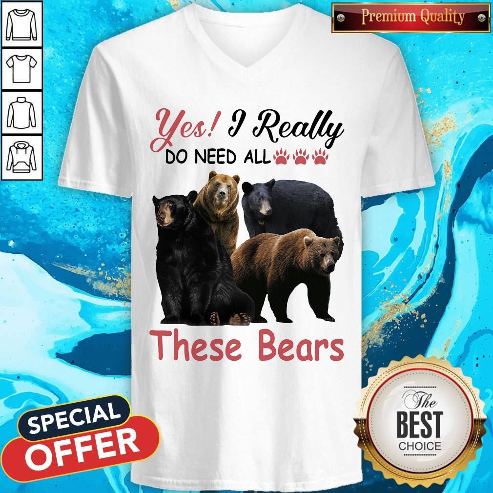 Yes I Really Do Need All These Bears V-neck