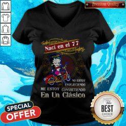 Betty Boop Naci En El 77 No Estoy Envejeciendo Me Story Convirteiendo En Un Clasico V-neck