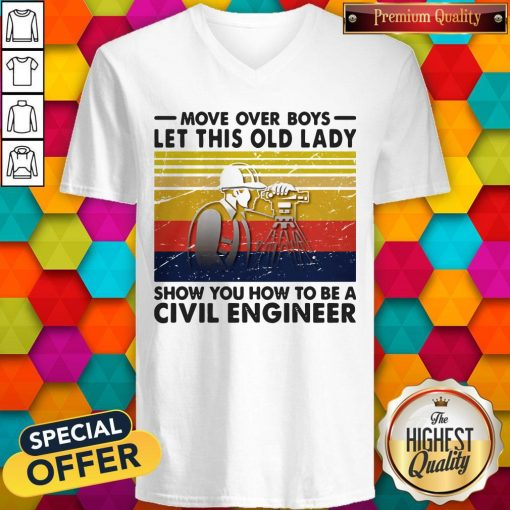 Move Over Boys Let This Old Lady Show You How To Be A Civil Engineer Vintage Retro V-neck
