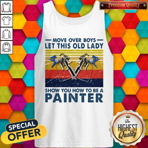 Move Over Boys Let This Old Lady Show You How To Be A Painter Vintage Retro Tank Top