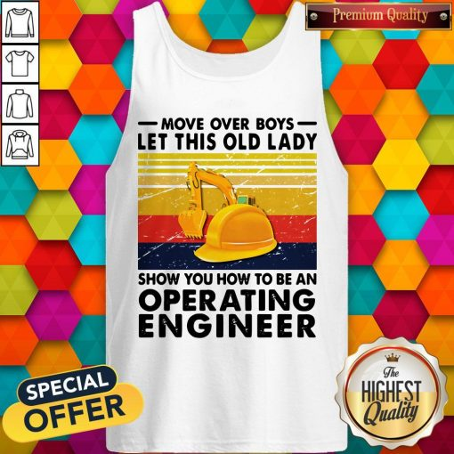 Move Over Boys Let This Old Lady Show You How To Be An Operating Engineer Vintage Retro Tank Top