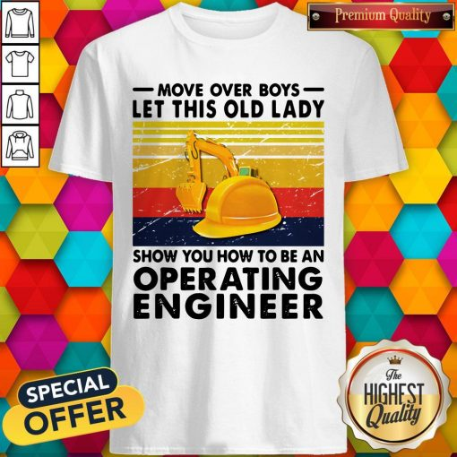Move Over Boys Let This Old Lady Show You How To Be An Operating Engineer Vintage Retro Shirt