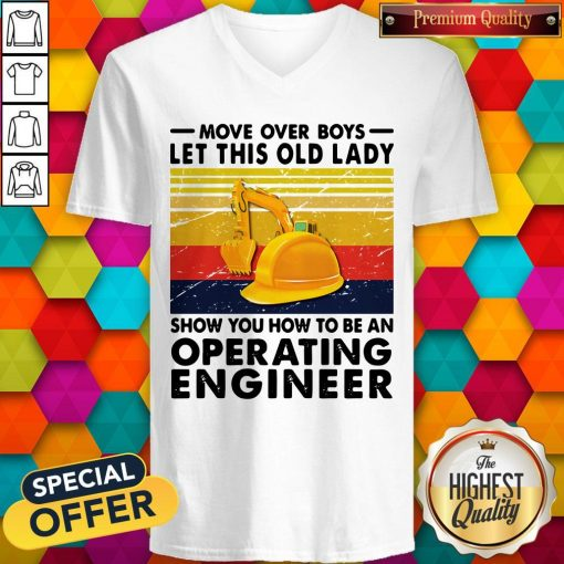 Move Over Boys Let This Old Lady Show You How To Be An Operating Engineer Vintage Retro V-neck