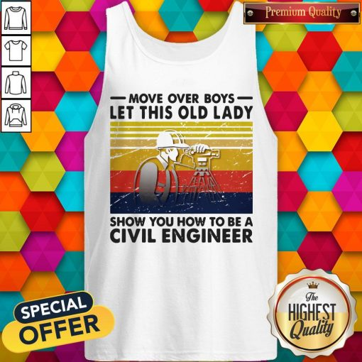 Move Over Boys Let This Old Lady Show You How To Be A Civil Engineer Vintage Retro Tank Top
