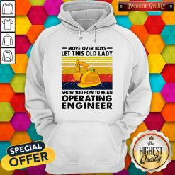 Move Over Boys Let This Old Lady Show You How To Be An Operating Engineer Vintage Retro Hoodie