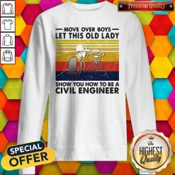 Move Over Boys Let This Old Lady Show You How To Be A Civil Engineer Vintage Retro Sweatshirt