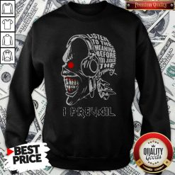 Skull Iron Maiden Band Listen To The Meaning Before You Judge The Dreaming I Prevail Sweatshirt