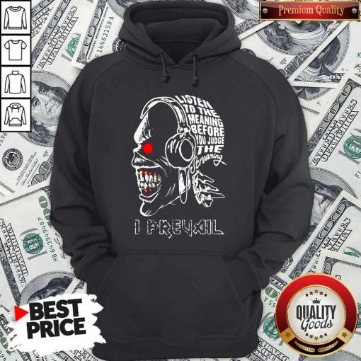 Skull Iron Maiden Band Listen To The Meaning Before You Judge The Dreaming I Prevail Hoodie