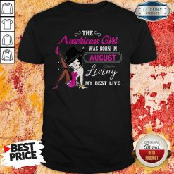 Betty Boop The American Girl Was Born In August Living My Best Live Shirt