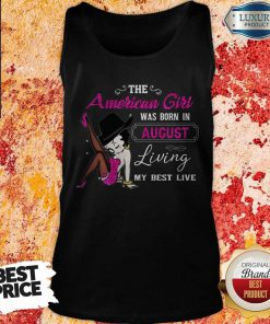 Betty Boop The American Girl Was Born In August Living My Best Live Tank Top