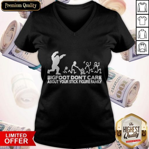 Bigfoot Don't Care About Your Stick Figure Family V-neck