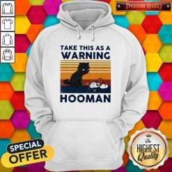 Cat Take This As A Warning Hooman Vintage Retro Hoodie