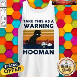 Cat Take This As A Warning Hooman Vintage Retro Tank Top