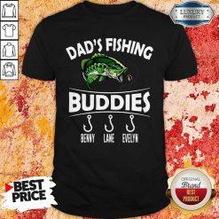 Dad's Fishing Buddies Benny Lane Evelyn Shirt