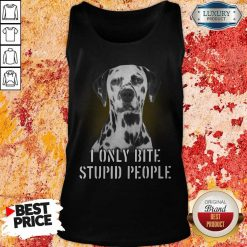 Dalmatian I Only Bite Stupid People Tank Top