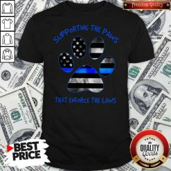Dog Paw Supporting The Paws That Enforce The Laws American Flag Shirt