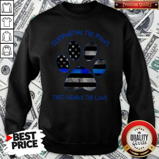 Dog Paw Supporting The Paws That Enforce The Laws American Flag Sweatshirt