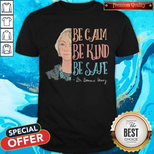 Dr Bonnie Henry Be Calm Be Kind Be Safe T-Shirt