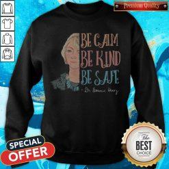 Dr Bonnie Henry Be Calm Be Kind Be Safe Sweatshirt