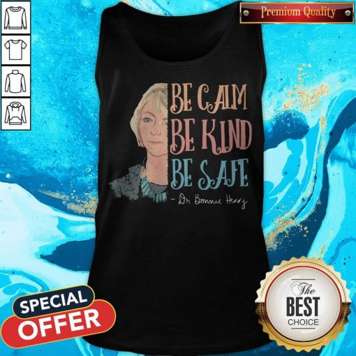 Dr Bonnie Henry Be Calm Be Kind Be Safe Tank Top