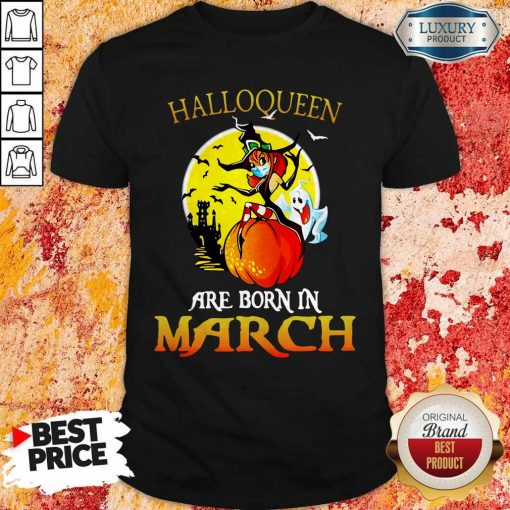 Halloqueen Are Born In March Ghost Witch Mask Shirt