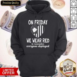 Heart American Flag On Friday We Wear Red To Remember Everyone Deployed Hoodie