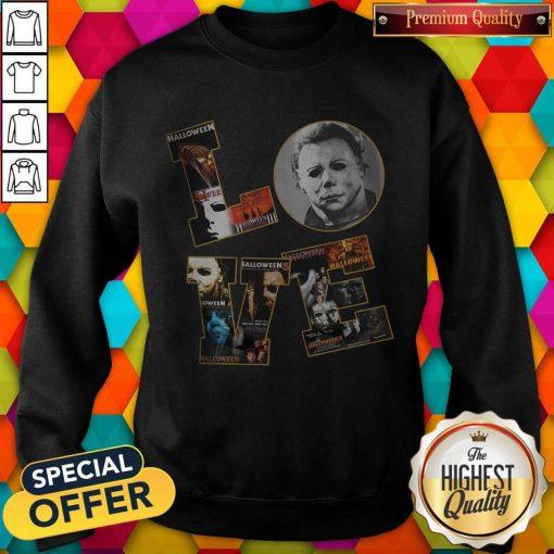 Horror Michael Myers Love Halloween Sweatshirt