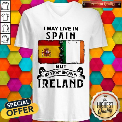 I May Live In Spain But My Story Began In Ireland V-neck