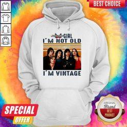 Journey Girl I'm Not Old I'm Vintage Hoodie