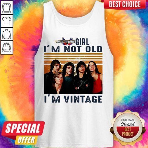 Journey Girl I'm Not Old I'm Vintage Tank Top