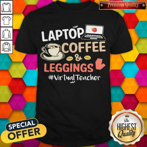 Laptop Coffee Leggings Virtual Teacher Shirt