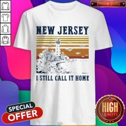New Jersey I Still Call It Home Vintage Shirt