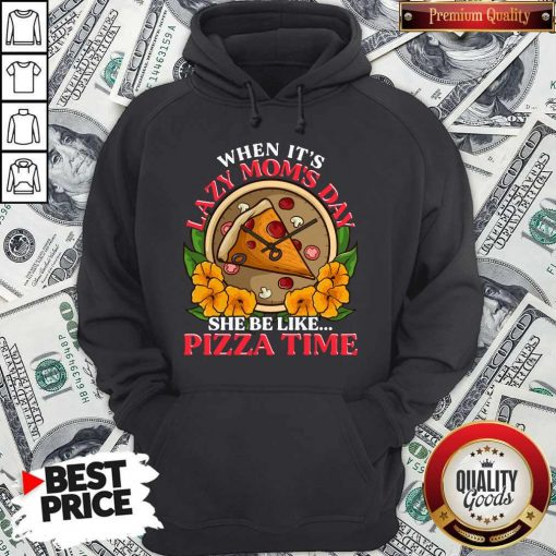 Official Lazy Mom Day Pepperoni Pizza Hoodie