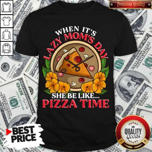Official Lazy Mom Day Pepperoni Pizza Shirt