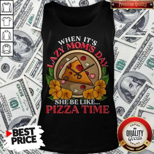 Official Lazy Mom Day Pepperoni Pizza Tank Top