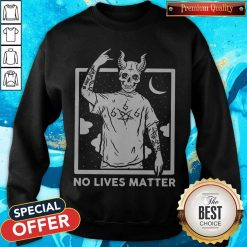 Official Satan No Lives Matter Sweatshirt
