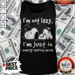 Snoopy I'm Not Lazy I'm Just In Energy Saving Mode Tank Top