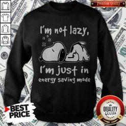 Snoopy I'm Not Lazy I'm Just In Energy Saving Mode Sweatshirt
