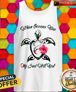 Turtle Hawaii When Oceans Rise My Soul Will Rest Tank Top