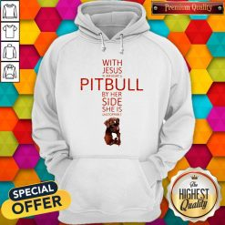 With Jesus In Her Heart And Pitbull By Her Side She Is Unstoppable Hoodie