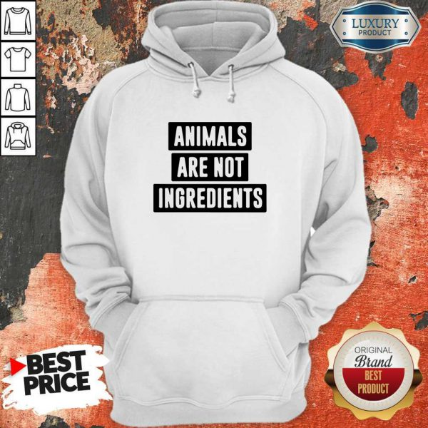 Animals Are Not Ingredients Hoodie