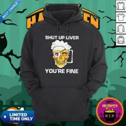 Donald Trump Skull Beer Shut Up Liver You're Fine Hoodie