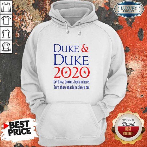 Duke And Duke 2020 Get Those Brolers Back In Here Hoodie